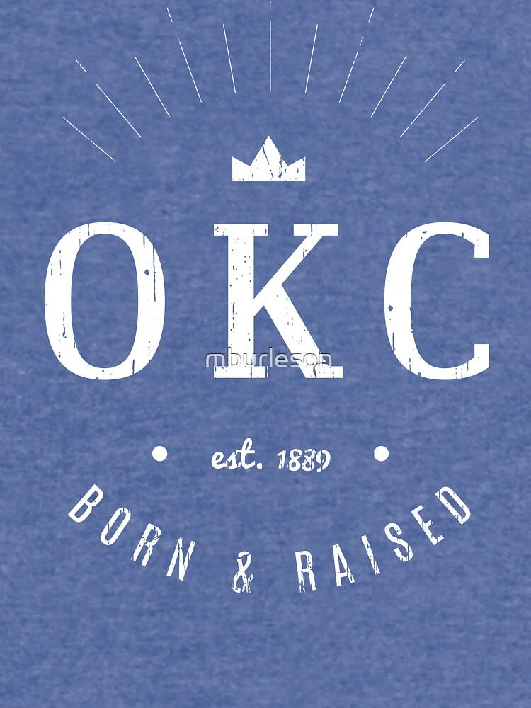 OKC Born & Raised by mburleson