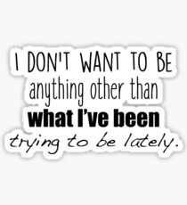 One tree hill - I don't want to be Sticker