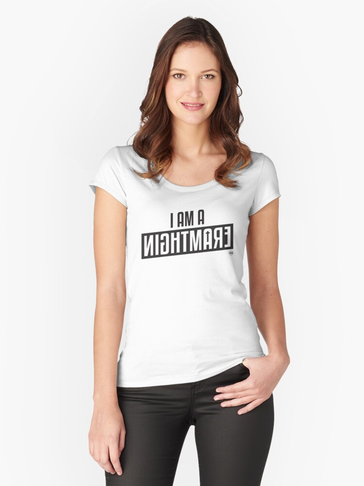 I AM A NIGHTMARE - BLK Women's Fitted Scoop T-Shirt Front