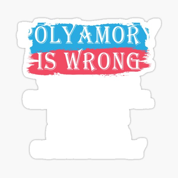 Polyamory is wrong you can't mix Greek and Latin It's either polyphilia or multiamory Sticker