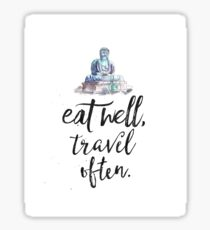 Eat well travel often - Buddha Sticker