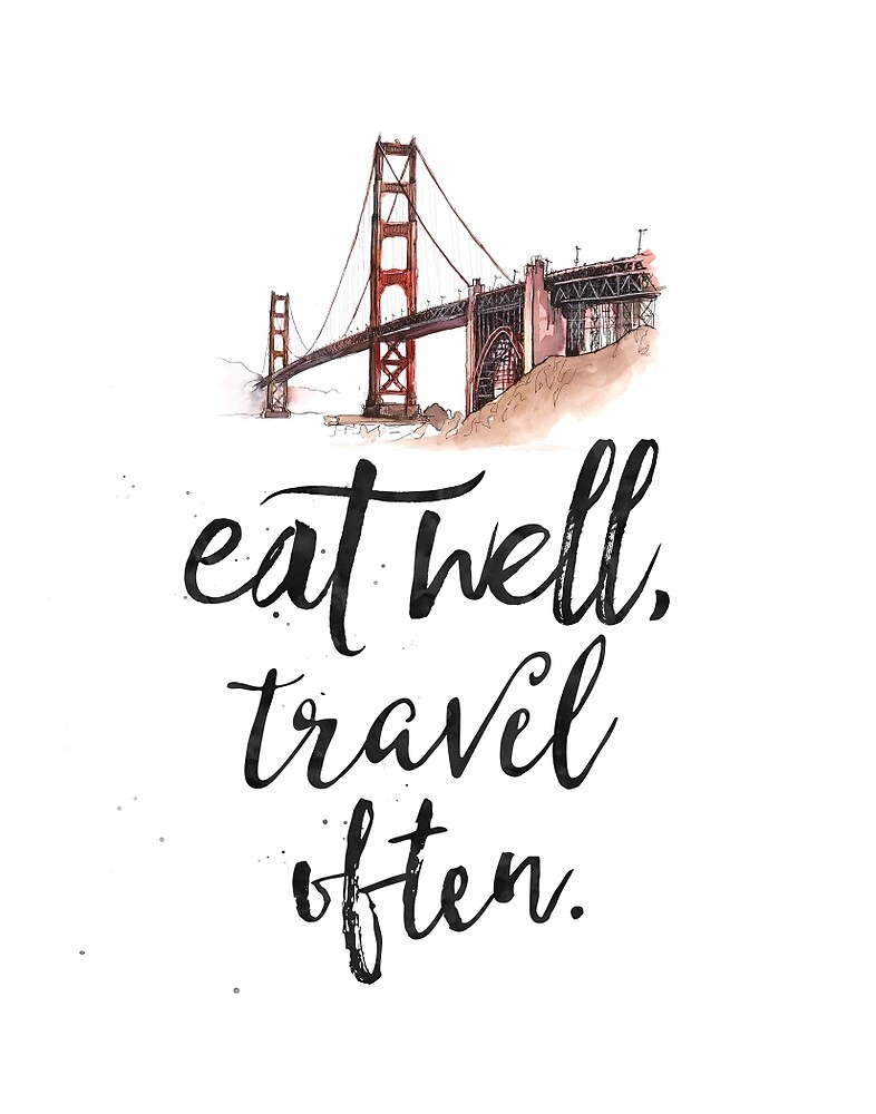 Eat well travel often - San Francisco by Pranatheory