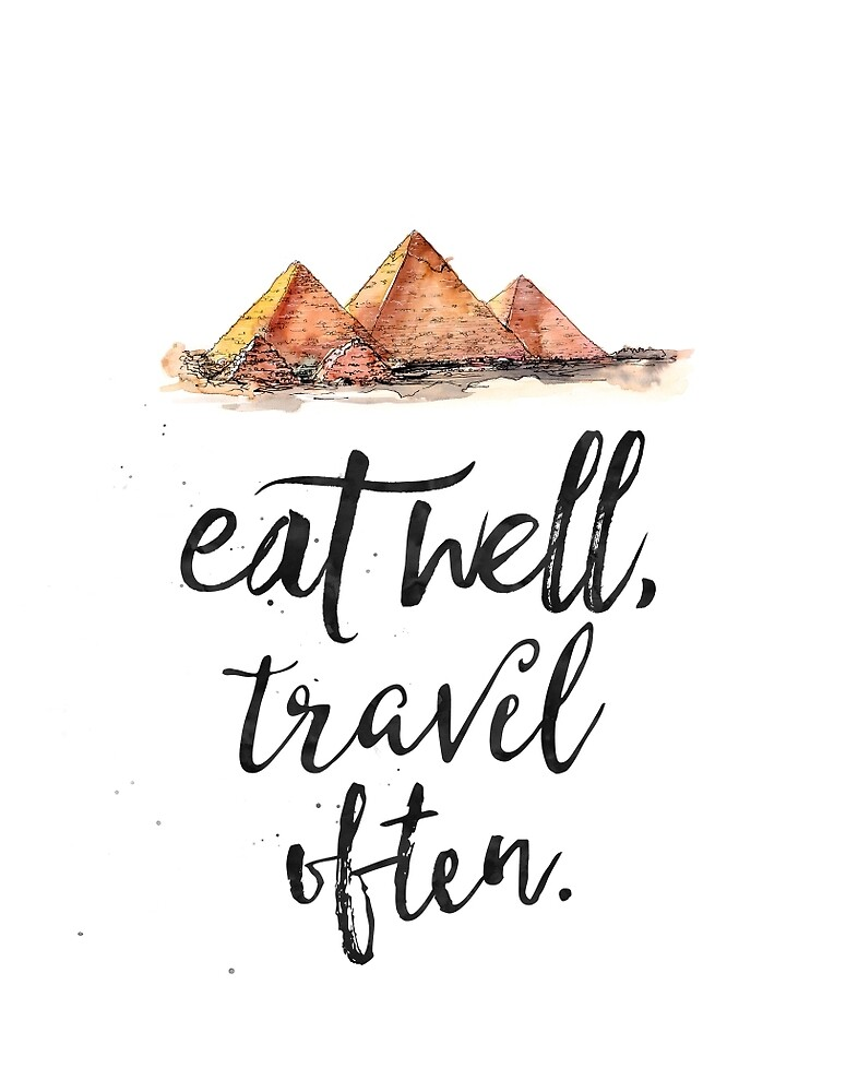 Eat well travel often - Giza by Pranatheory