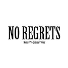 No Regrets. by godtomanydevils