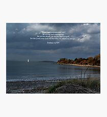 Joshua 1:9 Photographic Print