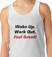 Wake Up, Work out, Feel Great! T-Shirt