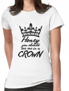 BBC Sherlock - Honey You Should See Me In A Crown Womens Fitted T-Shirt