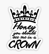 BBC Sherlock - Honey You Should See Me In A Crown Sticker