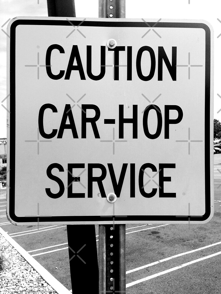 Caution Car Hop Service by NichePrints