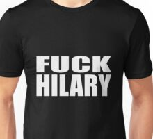 FUCK HILARY Unisex T-Shirt