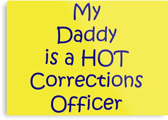 My Daddy is a Hot Corrections Officer by Mechala Matthews