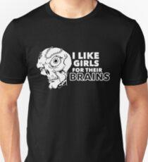I Like Girls for Their Brains Unisex T-Shirt