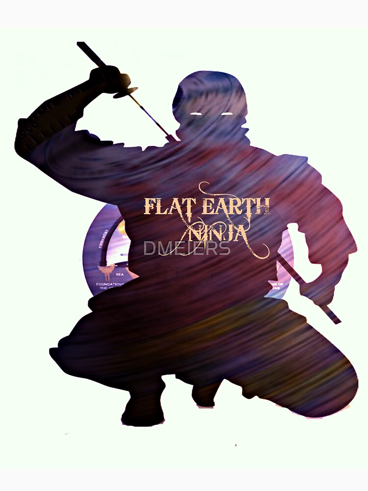 FLAT EARTH NINJA by DMEIERS