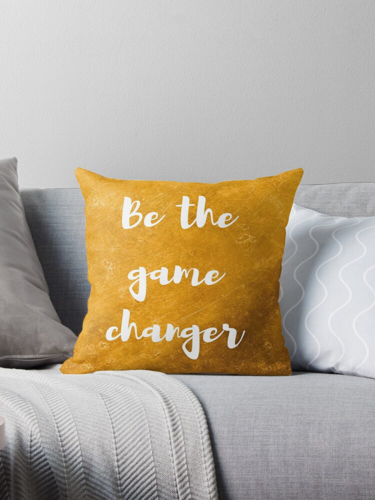 Be the GAME Changer in Gold by Laura Dawson
