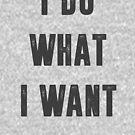Ich tue, was ich will von kjanedesigns