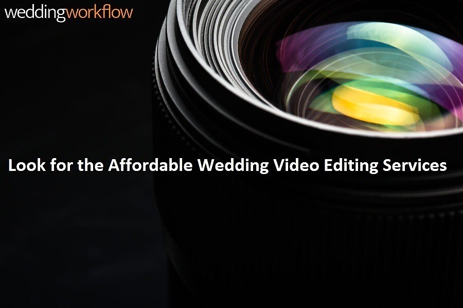 Look for the Affordable Wedding Video Editing Services by weddingworkflow