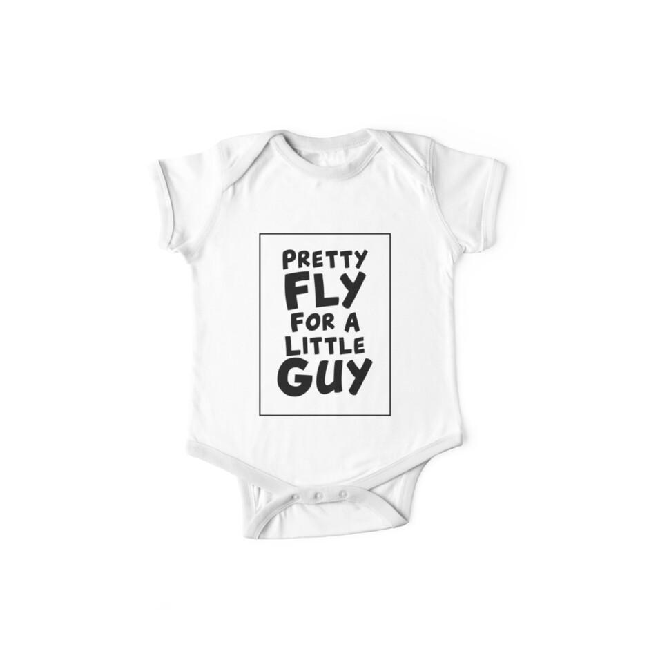Pretty Fly For A Little Guy by kjanedesigns