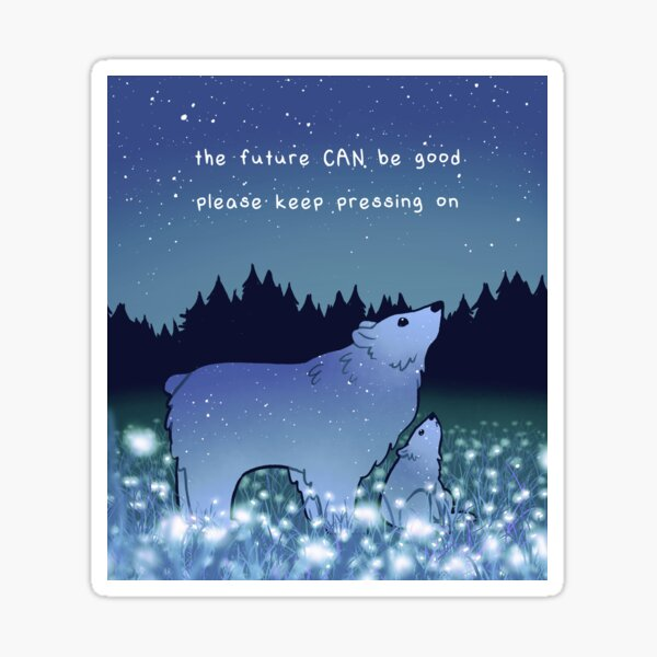 """""""The Future CAN be Good"""" Mama and Baby Bear Sticker"""