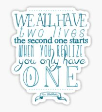 We all have two lives Sticker