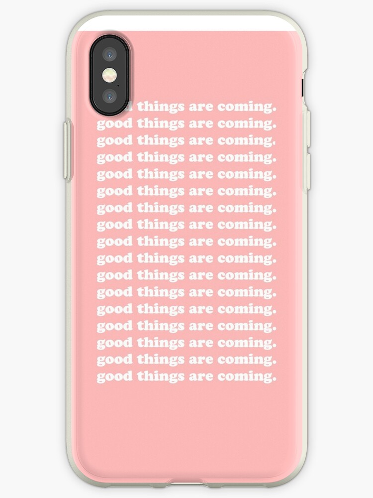 good things are coming by girlsbiteback