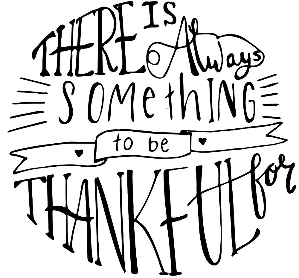 There Is Always Something to be Thankful for by janellerothacke