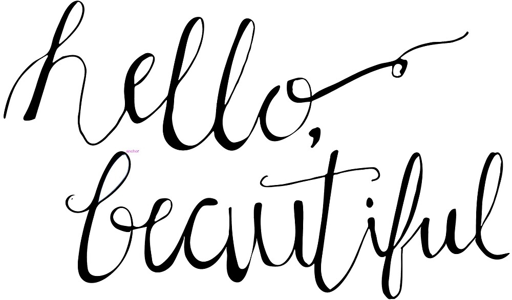 Hello Beautiful by janellerothacke