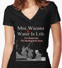 Mni Wiconi - Water is Life - I'm united with the Standing Rock Sioux. Women's Fitted V-Neck T-Shirt