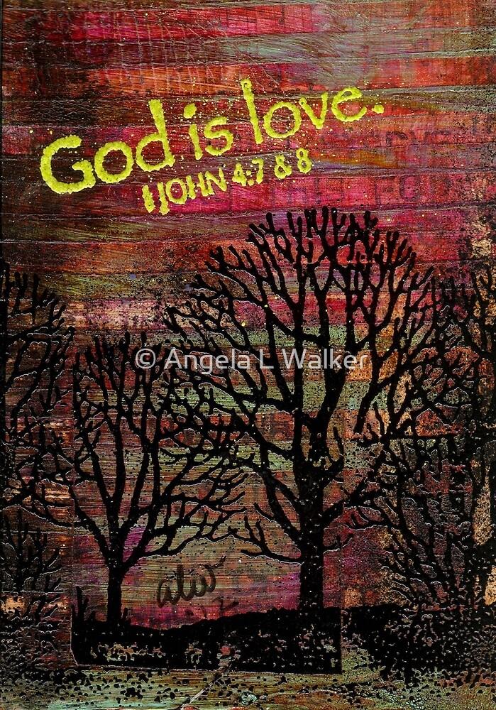 GOD is LOVE by © Angela L Walker