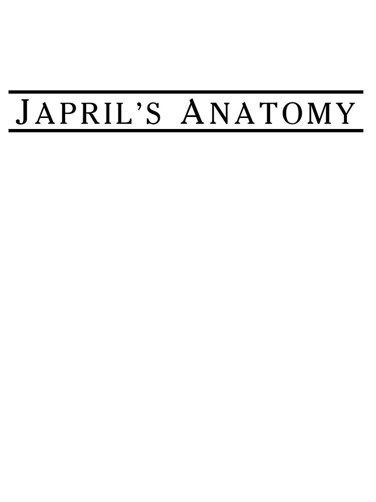 JAPRIL'S ANATOMY t-shirts by sarahsdrew