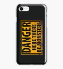 Danger : Here There Be Monsters Sign iPhone Case/Skin