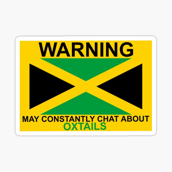 Warning May Constantly Chat About Jamaican Oxtails Sticker