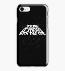 The sarcasm is strong with this one iPhone Case/Skin