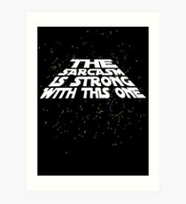 The sarcasm is strong with this one Art Print