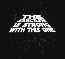 The sarcasm is strong with this one | Unisex T-Shirt