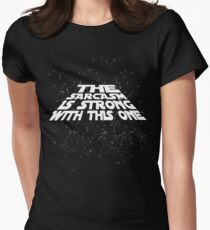 The sarcasm is strong with this one Women's Fitted T-Shirt