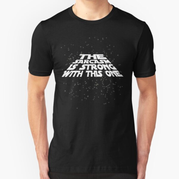The sarcasm is strong with this one Slim Fit T-Shirt