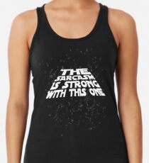 The sarcasm is strong with this one Racerback Tank Top