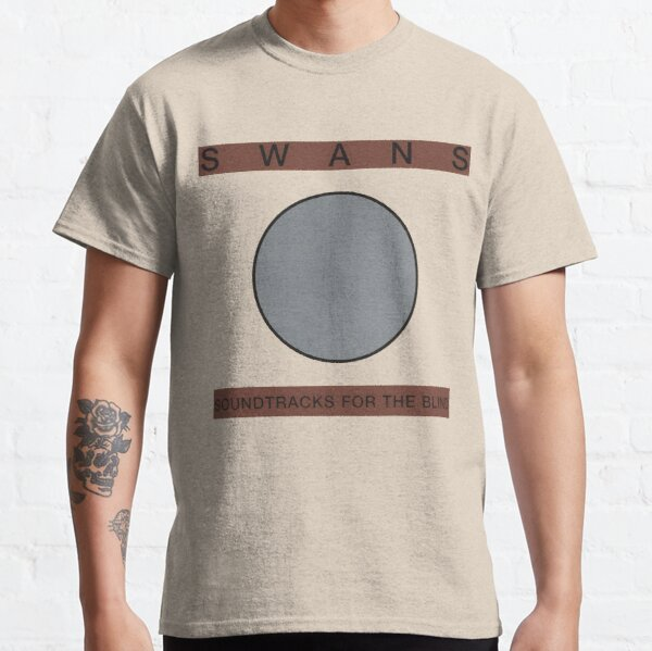 SWANS SOUNDTRACKS FOR THE BLIND T-SHIRT Classic T-Shirt