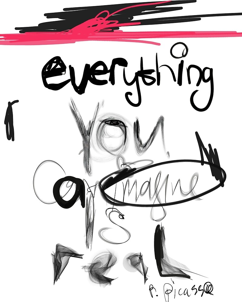 Everything you can imagine is real - PS by Pranatheory