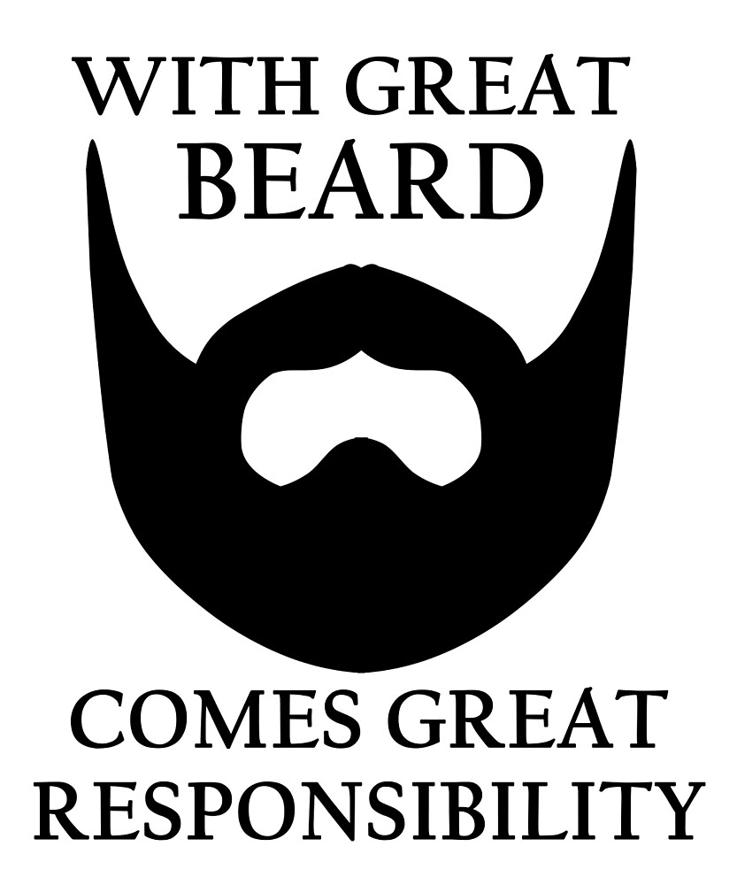 With Great Beard Comes Great Responsibility by hartomip