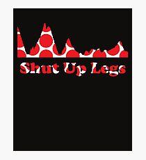 Shut Up Legs Photographic Print