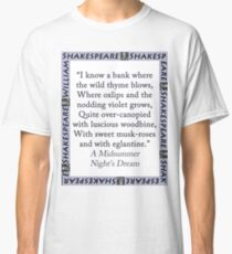 I Know a Bank Where The Wild Thyme Blows - Shakespeare Classic T-Shirt