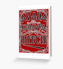 Avid Kedvra Bitch Greeting Card