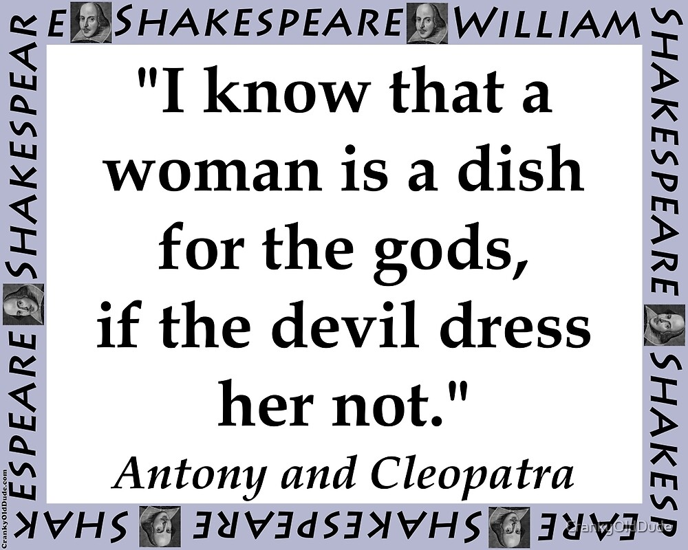 I Know That A Woman - Shakespeare by CrankyOldDude