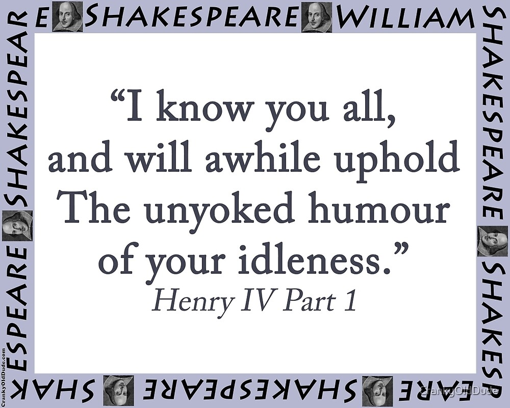 I Know You All - Shakespeare by CrankyOldDude