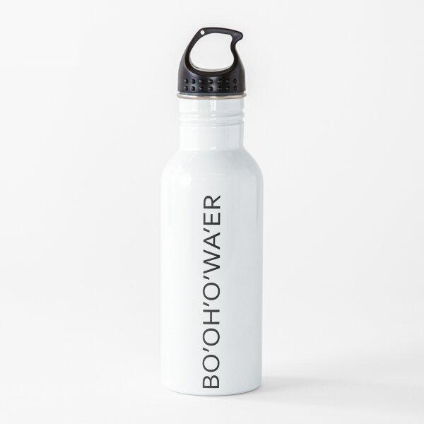 Bottle of Water Sarcastic Bo'Oh'O'Wa'er British Accent British Accent Meme 2021 Water Bottle