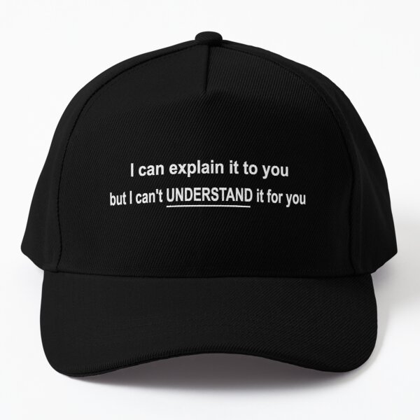 funny science IT I can explain it but cant understand it for you Baseball Cap