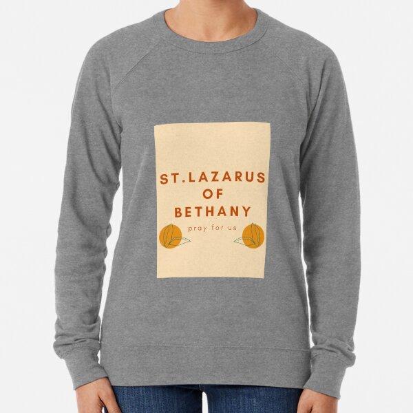 St. Lazarus of Bethany Pray for Us Lightweight Sweatshirt