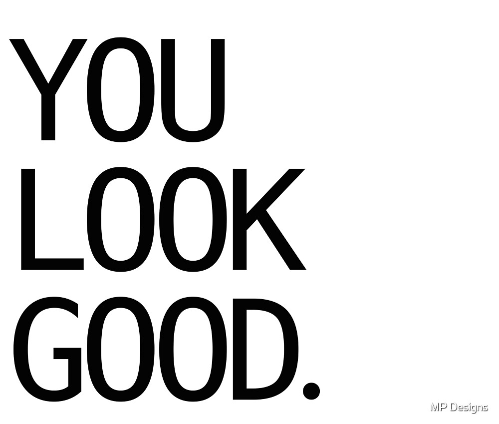 You Look Good. by Marla Perelmuter