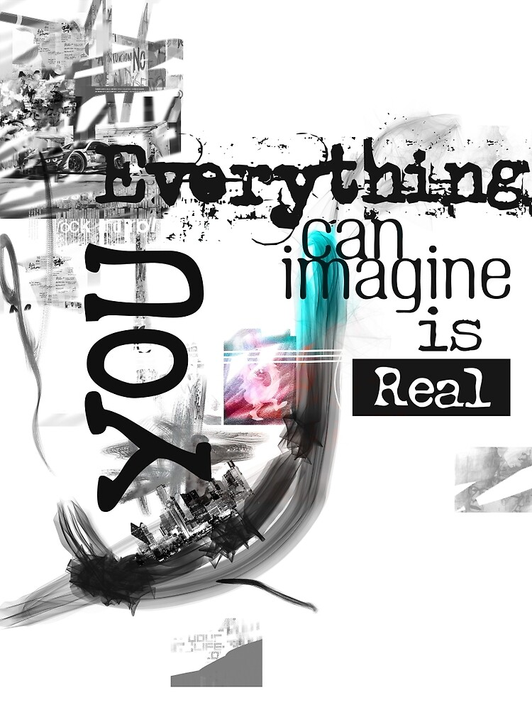 Everything you can imagine is real Y vers by Pranatheory